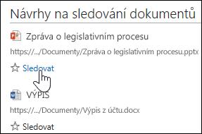 Když pod některým navrženým dokumentem vyberete Sledovat, přidáte si ho do seznamu Sledované dokumenty v Office 365.