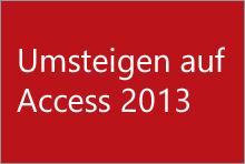 Umsteigen auf Access2013