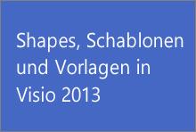 Shapes, Schablonen und Vorlagen in Visio 2013