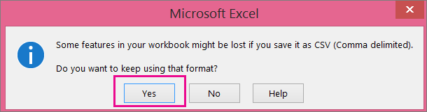 A picture of the prompt you might get from Excel asking if you really want to save the file as a CSV format