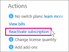 """Under """"Actions,"""" choose """"Reactivate subscription"""" to reactivate Office 365."""