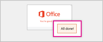 """When you see """"You're good to go"""", choose the """"All done"""" button."""