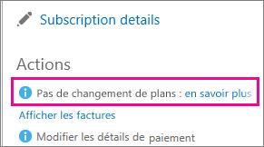 Message Pas de changement de plans avec un lien «en savoir plus». Lorsque vous voyez ce message, cela signifie que vous ne pouvez pas changer d'abonnement Office365.