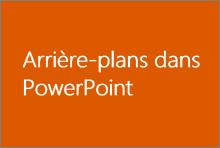 Arrière-plans dans PowerPoint