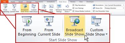 PowerPoint 2010 में स्लाइड शो टैब पर, स्लाइड शो प्रारंभ करें समूह में, स्लाइड शो प्रसारित करें.