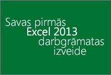 Savas pirmās Excel2013 darbgrāmatas izveide