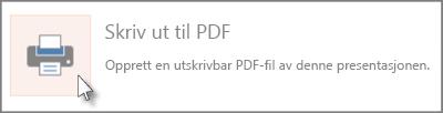 Skriv ut lysbilder som en PDF-fil