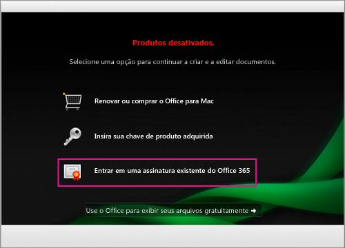 Na janela Produto Desativado, selecione Entrar se já tiver uma assinatura do Office 365
