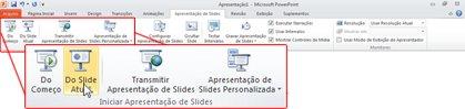 A guia Apresentação de Slides, no PowerPoint 2010, olhando no grupo Iniciar Apresentação de Slides.