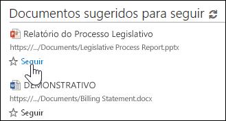 Selecione Seguir em qualquer documento sugerido para adicioná-lo à sua lista de documentos seguidos no Office 365.