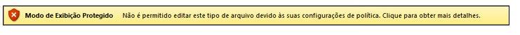 Modo de Exibição Protegido do Bloqueio de Arquivo, o usuário não pode editar o arquivo