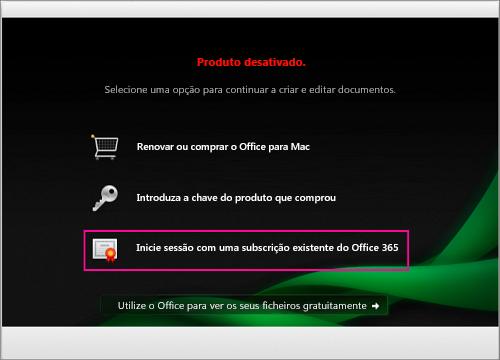 Na janela do Produto desativado, selecione Iniciar sessão numa subscrição existente do Office 365.