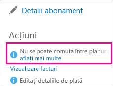 Mesajul Nu se poate comuta între planuri cu linkul Aflați mai multe. Când vedeți acest lucru înseamnă că nu puteți schimba abonamentul Office 365.