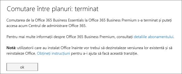 Caseta de dialog Comutare între planuri: terminat. Veți vedea acest mesaj până ce terminați de comutat abonamentul Office 365.