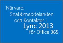 Närvarosnabbmeddelanden och kontakter i Lync för Office 365